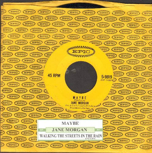 Morgan, Jane - Maybe/Walking The Streets In The Rain (with juke box label and Epic company sleeve) - NM9/ - 45 rpm Records