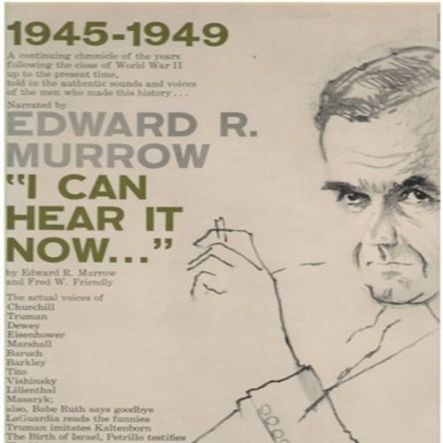 Murrow, Edward R. - 1945 - 1949 I Can Hear It Now - by Edward R. Murrow and Fred W. Friendly: The actual voices of Churchill, Truman, Dewey, Eisenhower, Marshall, Tito, Babe Ruth, others (Vinyl MONO LP record) - NM9/NM9 - LP Records