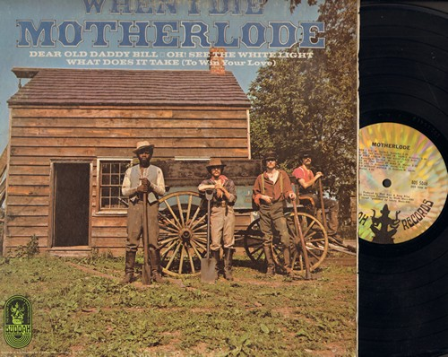Motherlode - When I Die: Dear Old Daddy Bill, Oh! See The White Light, What Does It Take (To Win Your Love) (vinyl STEREO LP record) - EX8/VG7 - LP Records