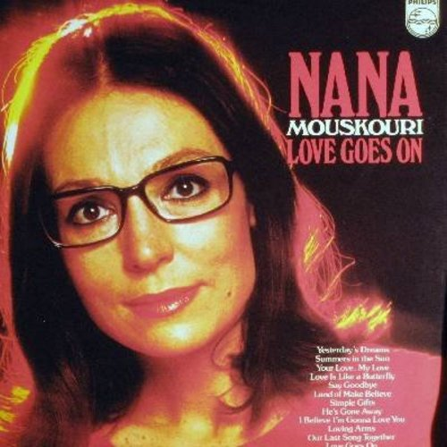 Mouskouri, Nana - Love Goes On: Love Is Like A Butterfly, Land Of Make Believe, Simple Gifts, Our Last Song Together (vinyl STEREO LP record, Canadian Pressing) - NM9/NM9 - LP Records