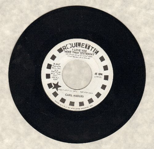 Maduri, Carl - I Love You More Than Yesterday/Truly I Do (DJ advance pressing) - NM9/ - 45 rpm Records