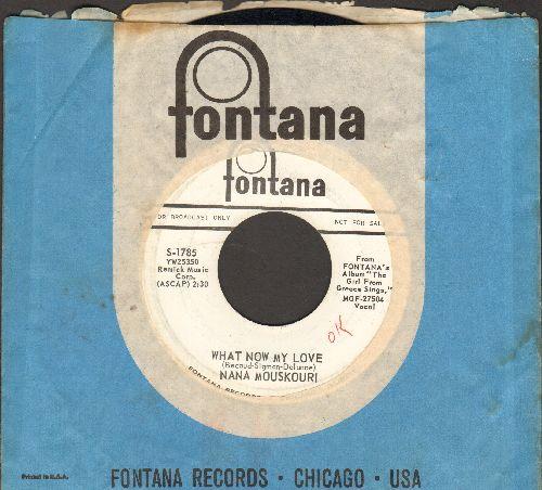 Mouskouri, Nana - What Now My Love/Wildwood Flower (DJ advance pressing with Fontana company sleeve)(minor wol) - EX8/ - 45 rpm Records