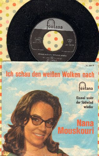 Mouskouri, Nana - Einmal weht der Suedwind wieder/Ich schu den weissen Wolken Nach (German Pressing with picture sleeve, sung in German) - NM9/VG7 - 45 rpm Records