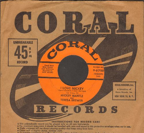 Brewer, Teresa & Mickey Mantle - I Love Mickey/Keep Your Cotton Pickin' Paddies Offa My Heart (RAREST of all Teresa Brewer 45s, FANTASTIC Novelty Record! - with Coral company sleeve) - VG7/ - 45 rpm Records