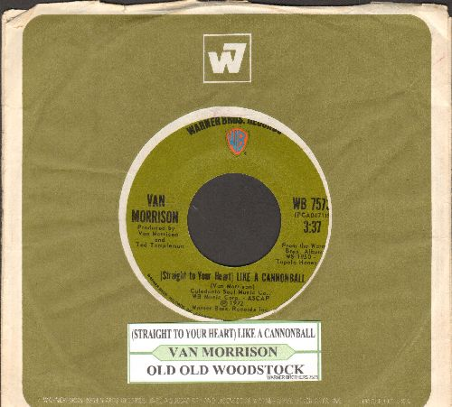 Morrison, Van - (Straight To Your Heart) Like A Cannonball/Old Old Woodstock (with juke box label and Warner Brothers company sleeve) - NM9/ - 45 rpm Records