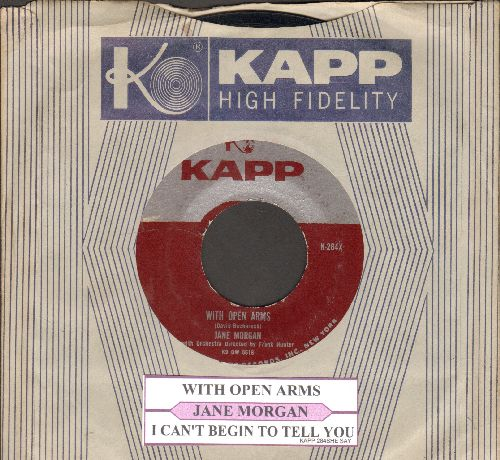 Morgan, Jane - With Open Arms/I Can't Tell You (with juke box label and vintage Kapp company sleeve) - EX8/ - 45 rpm Records