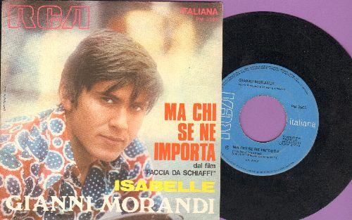 Morandi, Gianni - Ma Chi Se Ne Importa (from film -Faccia Da Schiaffi-)/Isabelle - VG7/NM9 - 45 rpm Records