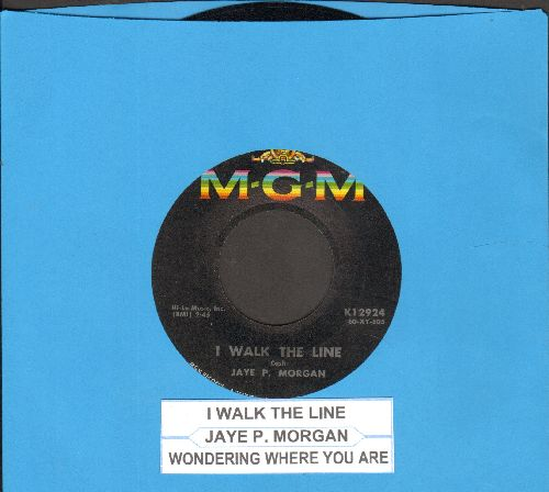 Morgan, Jaye P. - I Walk The Line/Wondering Where You Are (with juke box label) - NM9/ - 45 rpm Records