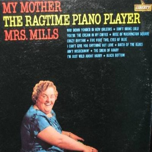 Mrs. Mills - My Mother - The Ragtime Piano Player: Don't Bring Lulu, Way Down Yonder In New Orleans, The Black Bottom, The Sheik Of Araby, Ain't Misbehavin', I'm Just Wild About Harry (Vinyl MONO LP record) - NM9/EX8 - LP Records