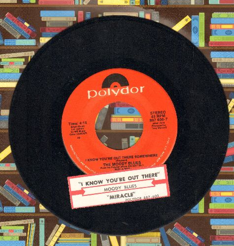 Moody Blues - I Know You're Out ThereSomewhere/Miracle (with juke box label) - NM9/ - 45 rpm Records