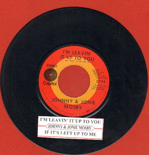 Mosby, Johnny & Jonie - I'm Leavin' It Up To You/If It's Left Up To Me (with juke box label) - NM9/ - 45 rpm Records