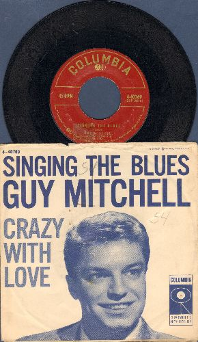 Mitchell, Guy - Singing The Blues/Crazy With Love (FANTASTIC over-looked flip-side!) (with picture sleeve, small punch hole in sleeve) - VG7/VG6 - 45 rpm Records