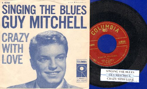Mitchell, Guy - Singing The Blues/Crazy With Love (FANTASTIC over-looked flip-side!) (with juke box label and picture sleeve) - NM9/NM9 - 45 rpm Records
