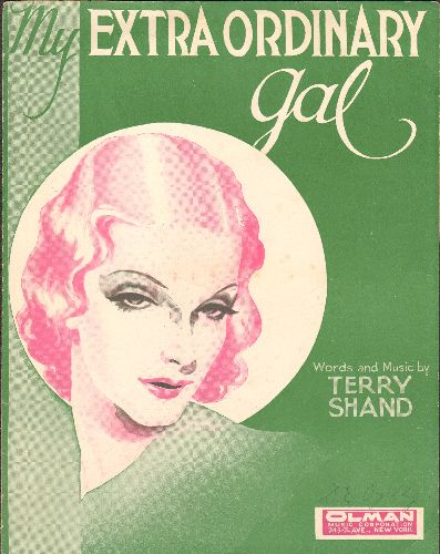 My Extraordinary Gal - My Extraordinary Gal - Vintage 1932 SHEET MUSIC, words and music by Terry Shand. - EX8/ - Sheet Music