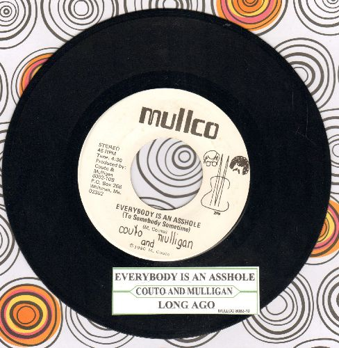Couto & Mulligan - Everybody Is An A*shole (To Somebody Sometime)/Long Ago (with juke box label) - NM9/ - 45 rpm Records