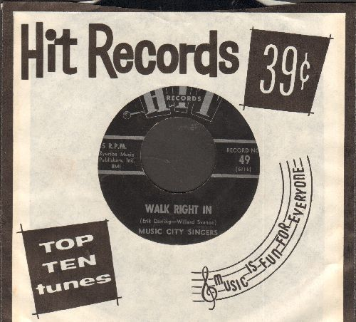 Music City Singers - Walk Right In/From A Jack To A King (contemporary cover versions with Hit company sleeve) - EX8/ - 45 rpm Records