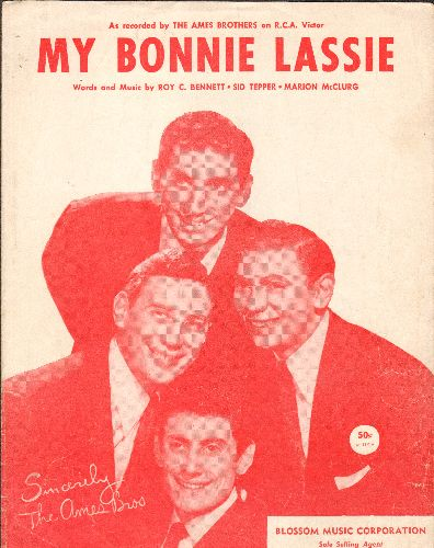 Ames Brothers - My Bonnie Lassie - Vintage SHEET MUSIC for the Ames Brothers' Hit. NICE cover portrait of the popular vocal group! - VG7/ - Sheet Music