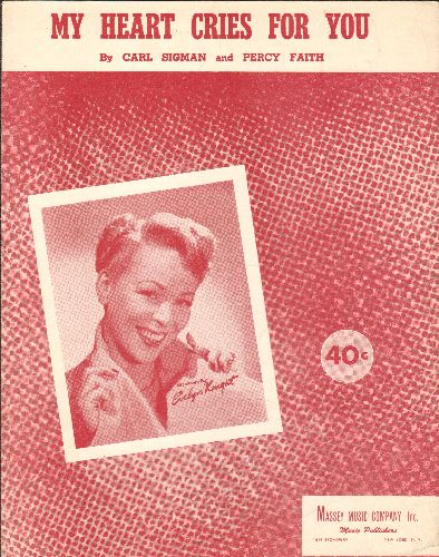 Knight, Evelyn - My Heart Cries For You - Vintage SHEET MUSIC featuring NICE Portrait of singer Evelyn Knight. - EX8/ - Sheet Music