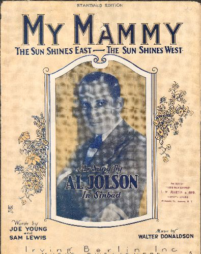 Jolson, Al - My Mammy - Original 1921 SHEET MUSIC for the legendary song made popular by Al Jolson and featured in the fitst all-sound film -The Jazz Singer- (THIS IS SHEET MUSIC, NOT ANY OTHER KIND OF MEDIA. SHIPPING RATE SAME AS 45 RPM.) - VG7/ - Sheet