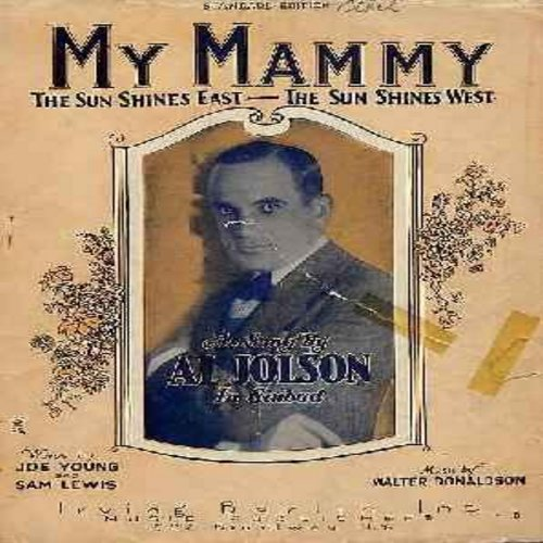 Jolson, Al - My Mammy - Original 1921 SHEET MUSIC for the legendary song made popular by Al Jolson and featured in the fitst all-sound film -The Jazz Singer- (THIS IS SHEET MUSIC, NOT ANY OTHER KIND OF MEDIA. SHIPPING RATE SAME AS 45 RPM.) - G5/ - Sheet M