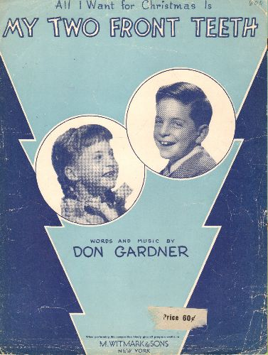 Grdner, Don - All I Want For Christmas Is My Two Front Teeth - Vintage SHEET MUSIC for the Classic Christmas Novelty (Cute cover portrait of 2 kids) - VG6/ - Sheet Music