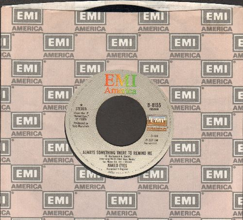 Naked Eyes - Always Something There To Remind Me/The Time Is Now (with EMI company sleeve) - EX8/ - 45 rpm Records