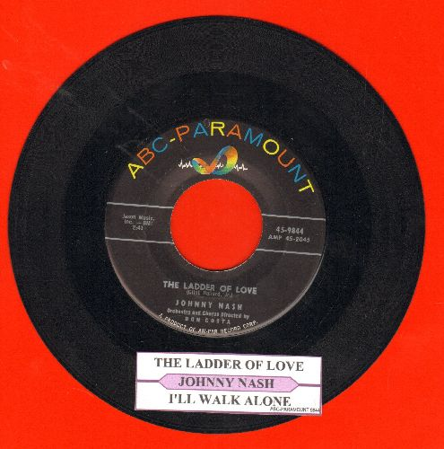 Nash, Johnny - I'll Walk Alone/The Ladder Of Love (with jke box label) - NM9/ - 45 rpm Records