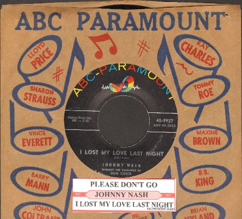 Nash, Johnny - I Lost My Love Last Night/Please Don't Go (with juke box label and vintage ABC-Paramount company sleeve) - NM9/ - 45 rpm Records