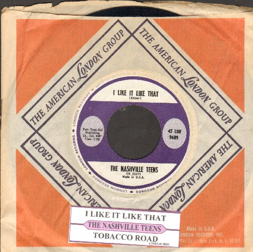 Nashville Teens - Tobacco Road/I Like It Like That (with juke box label and company sleeve) - EX8/ - 45 rpm Records