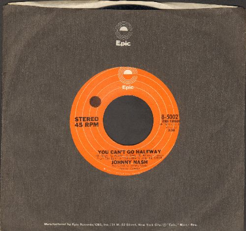 Nash, Johnny - You Can't Go Halfway/The Very First Time (with Epic company sleeve) - NM9/ - 45 rpm Records