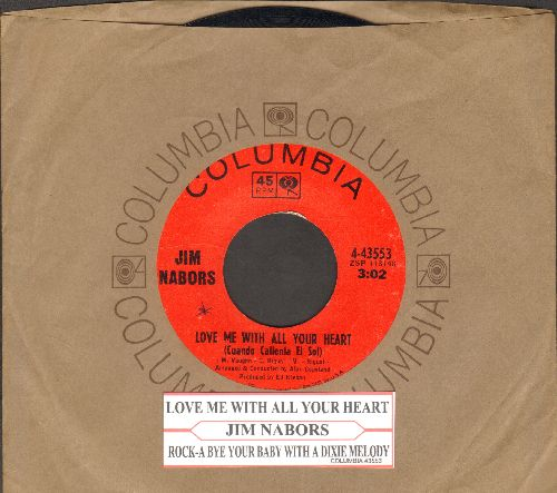 Nabors, Jim - Love Me With All Your Heart (Cuando Caliente El Sol)/Rock-A-Bye Your Baby With A Dixie Melody (with juke box label and Columbia company sleeve) - NM9/ - 45 rpm Records