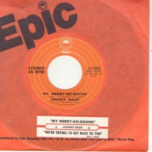 Nash, Johnny - Merry-Go-Round/(Oh Jesus) We're Trying To Get Back To You (with Epic company sleeve) - M10/ - 45 rpm Records