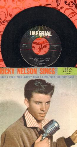 Nelson, Rick - Be-Bop Baby/Have I Told You Lately That I Love You? (with picture sleeve) - EX8/EX8 - 45 rpm Records