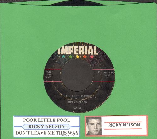 Nelson, Rick - Poor Little Fool (HAS THE DISTINCTION OF BEING FIRST EVER #1 US CHARTS HIT PENNED ENTIRELY BY ONE FEMALE!)/Don't Leave Me This Way (with juke box label) - VG7/ - 45 rpm Records
