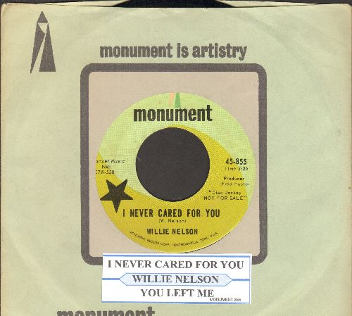 Nelson, Willie - I Never Cared For You/You Left Me (DJ advance pressing with juke box label and company sleeve) - NM9/ - 45 rpm Records
