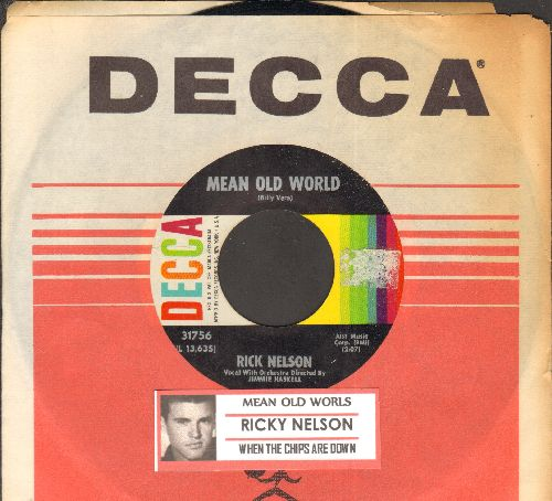 Nelson, Rick - Mean Old World/When The Chips Were Down (with juke box label and vintage Imperial company sleeve) - EX8/ - 45 rpm Records