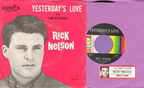 Nelson, Rick - Yesterday's Love/Come Out Dancin' (with picture sleeve and juke box label) - NM9/EX8 - 45 rpm Records