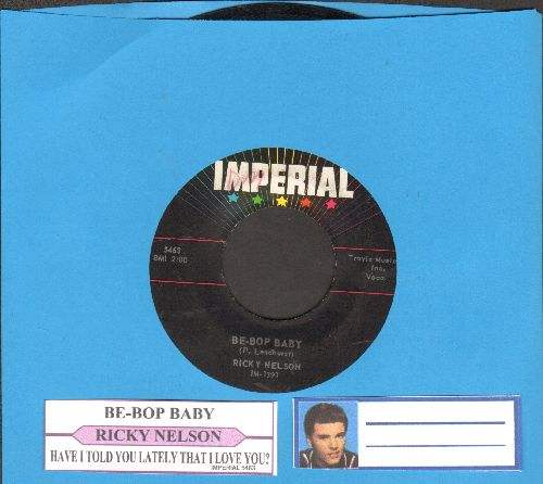 Nelson, Rick - Be-Bop Baby/Have I Told You Lately That I Love You? (with juke box label) - EX8/ - 45 rpm Records