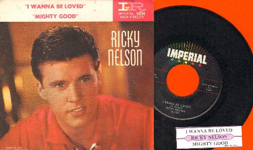 Nelson, Rick - I Wanna Be Loved/Mighty Good (with jue box label and picture sleeve) - EX8/EX8 - 45 rpm Records