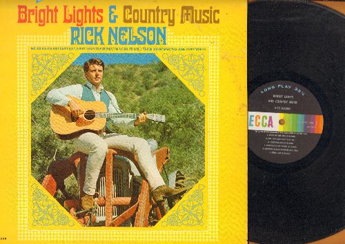 Nelson, Rick - Bright Lights & Country Music: Congratulations, Hello Walls, No Vacancy, Kentucky Means Paradise, Louisiana Man (vinyl MONO LP record) - VG7/EX8 - LP Records