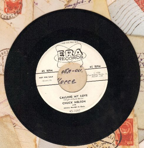Nelson, Chuck - Calling My Love/If You Grew Tired Of Me (DJ advance copy) - NM9/ - 45 rpm Records