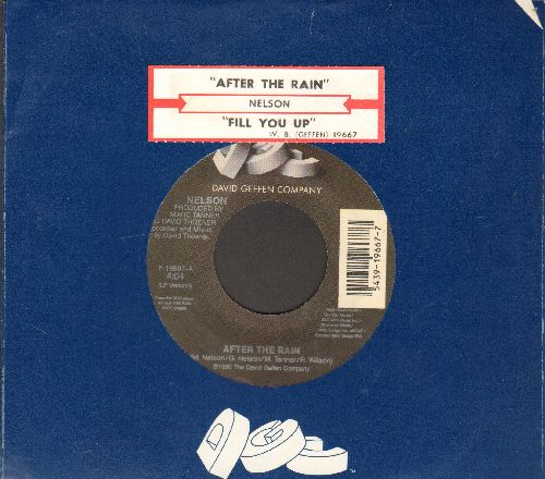 Nelson - After The Rain/Fill You Up (with juke box label and company sleeve) - EX8/ - 45 rpm Records