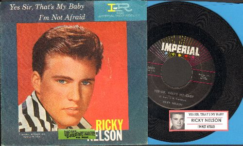 Nelson, Rick - Yes Sir, That's My Baby/I'm Not Afraid (with picture sleeve and juke box label)( sos) - NM9/EX8 - 45 rpm Records