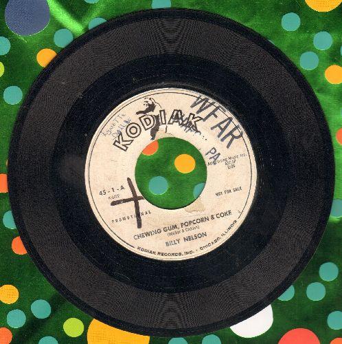 Nelson, Billy - Chewing Gum, Popcorn & Coke/Love You So (DJ advance pressing) - VG7/ - 45 rpm Records