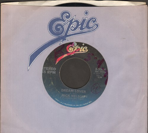 Nelson, Rick - Dream Lover/That Ain't The Way Love's Supposed To Be (with Epic company sleeve) (wol) - NM9/ - 45 rpm Records