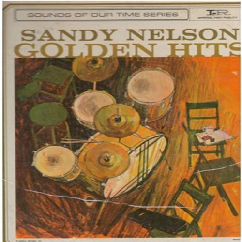 Nelson, Sandy - Golden Hits: Splish Splash, Kansas City, Walking To New Orleans, What'd I Say, Be Bop Baby, I Want To Walk You Home (Vinyl MONO LP record) - NM9/VG7 - LP Records