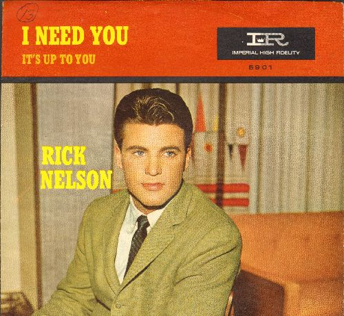 Nelson, Rick - It's Up To You/I Need You (with picture sleeve, minor wos) - EX8/NM0 - 45 rpm Records