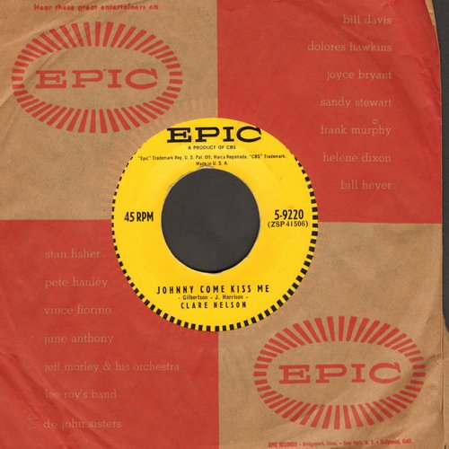 Nelson, Clare - At Our House/Johnny Come Kiss Me (with vintage Epic company sleeve) - NM9/ - 45 rpm Records