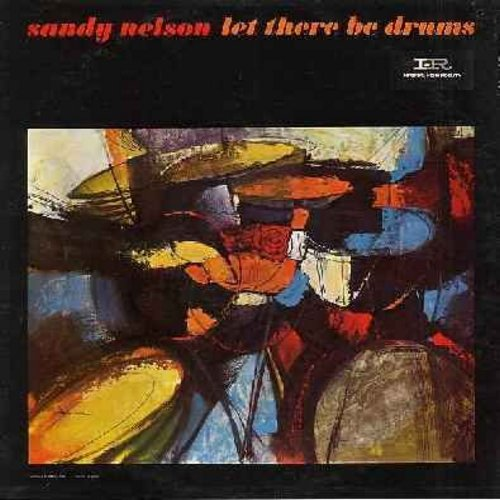 Nelson, Sandy - Let There Be Drums: The Birth Of The Beat, Quite A Beat, Tequila, Bouncy, My Girl Josephine, Slippin' And Slidin' (Vinyl MONO LP record) - VG7/VG7 - LP Records