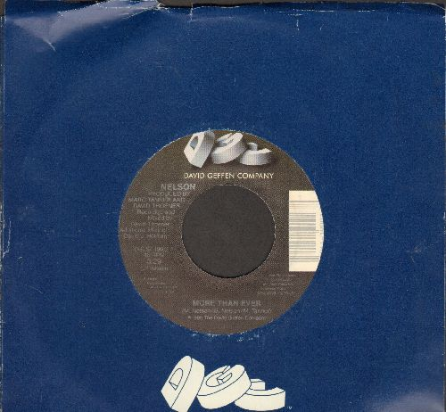 Nelson - More Than Ever/Keep One Heart (Group lead by Rick Nelson's twin sons Gunnar & Eric) - NM9/ - 45 rpm Records